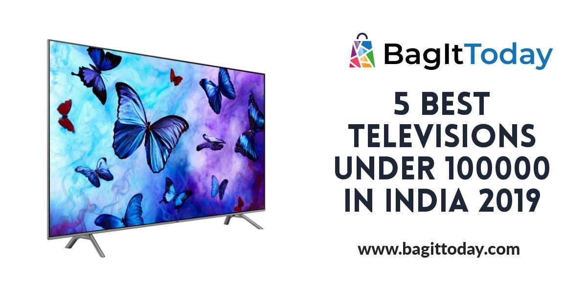 5 Best Televisions Under 100000 in India 2019
