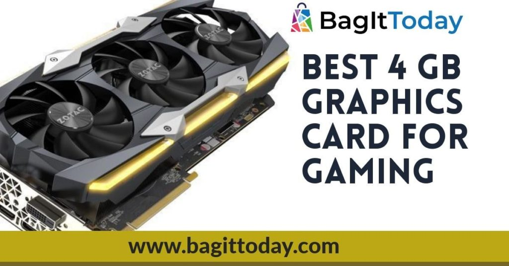 5 Best 4 GB Graphics Cards For Gaming in September 2021