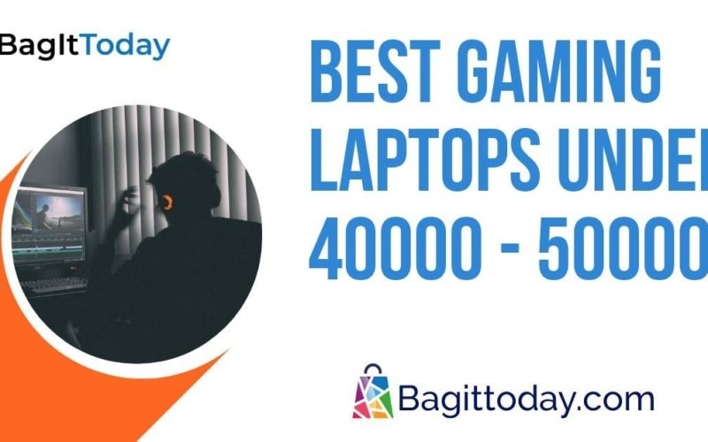 Best Gaming Laptops under 40000 - 50000 in India