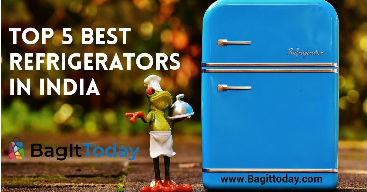 Top 5 Best Refrigerators In India