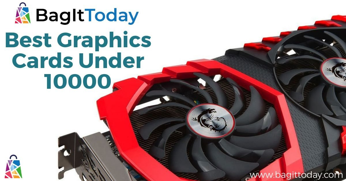Best Graphics Cards Under 10000
