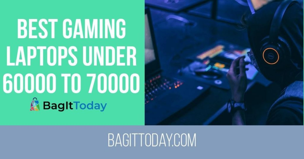 5 Best Gaming Laptops Under 60000 to 70000 In India September 2021