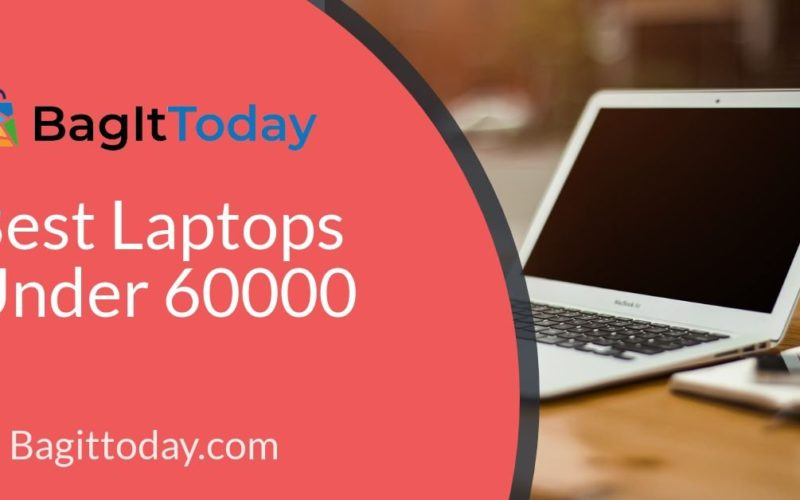 Laptops Under 60000 in India 2019 (8th Generation Core i5 i7 and SSD)