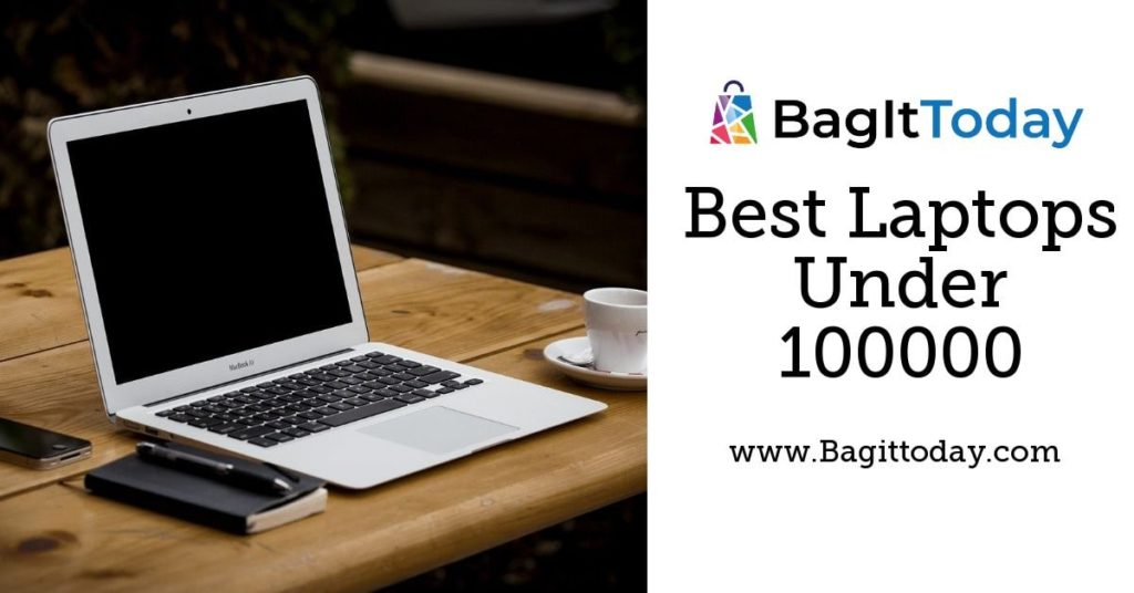 High Rated 8 Best Laptops Under 100000 In India October 2021