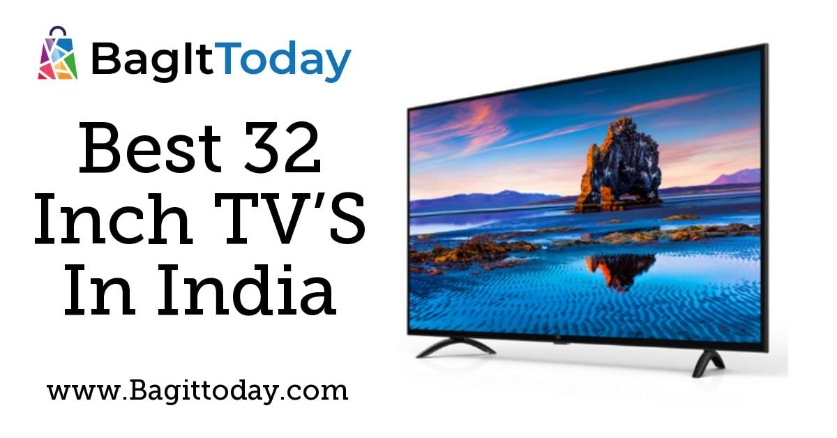 Best 32 Inch TV'S In India