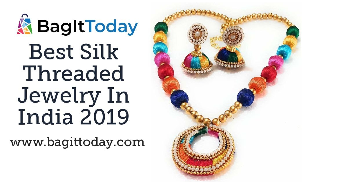 Best Silk Threaded Jewelry In India 2019