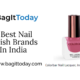 5 Best Nail Polish Brands In India